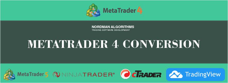 MT4 to MT5, NinjaTrader, cTrader and TradingView conversion